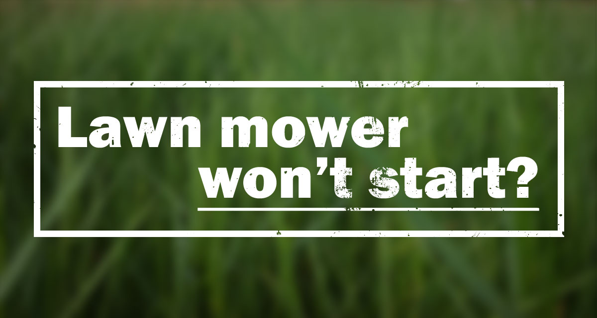 Lawn Mower Won U0026 39 T Start  Here U0026 39 S What You Need To Do